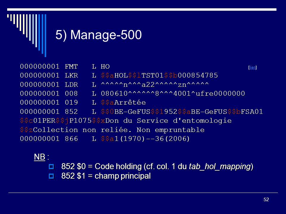 5) Manage-500 000000001 FMT L HO [lien] 000000001 LKR L $$aHOL$$lTST01$$b000854785. 000000001 LDR L ^^^^^n^^^a22^^^^^zn^^^^^
